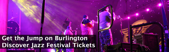 Get the Jump on Burlington Discover Jazz Festival Tickets